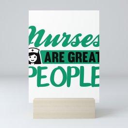 Nursing Career Nurses are Great People Nurse Mini Art Print