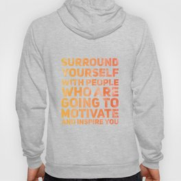 Surround Yourself Quote Red & Orange Hoody