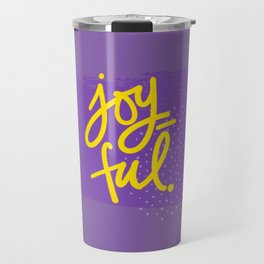 The Fuel of Joy Travel Mug
