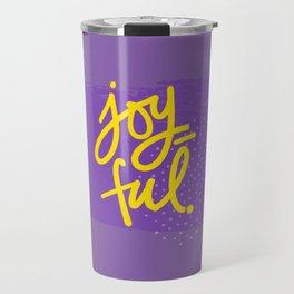 The Fuel of Joy Travel Mug