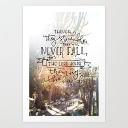 They Will Never Fall  |  Psalm 37:24 Art Print