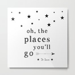 Oh the places you'll go - Dr Seuss Metal Print