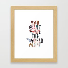 You can't save the world alone Framed Art Print