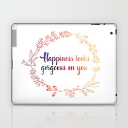 Happiness looks gorgeous on you Laptop & iPad Skin