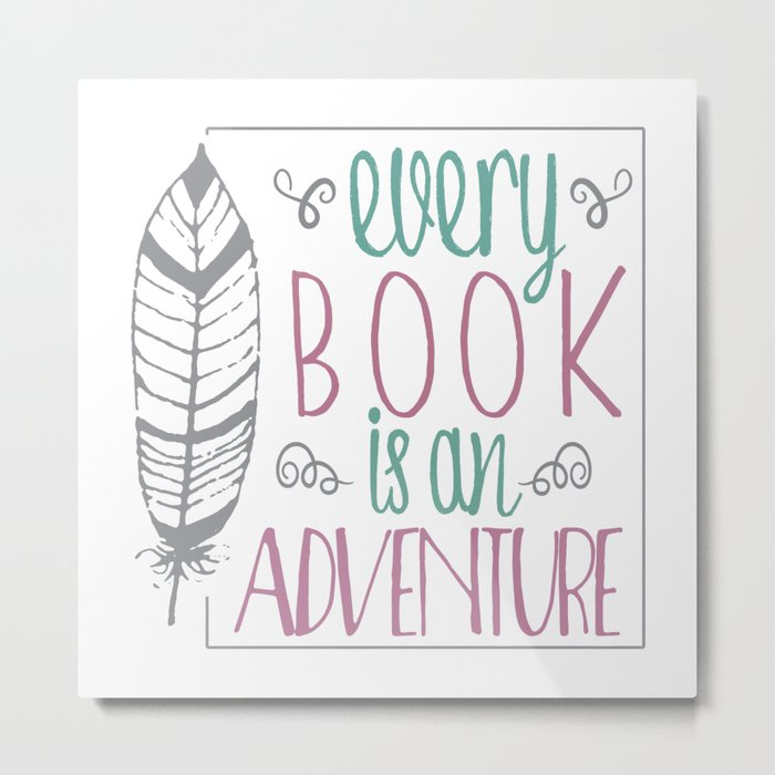 Every Book is an Adventure Metal Print