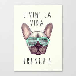 French bulldog - Livin' la vida Frenchie Canvas Print
