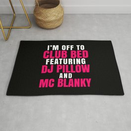 I'm Off to Club Bed Featuring DJ Pillow & MC Blanky (Dark) Rug