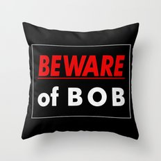Beware of BOB Throw Pillow