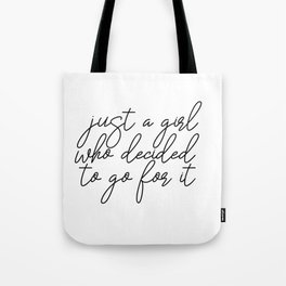 Just A Girl.. Motivational Art, Inspirational Quote, Typography Print, Minimalist Wall Art Tote Bag