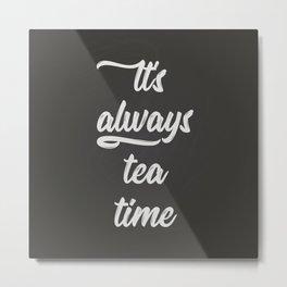 The Tea Time I Metal Print