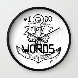 I do not trust words, I trust actions Wall Clock