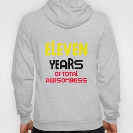 eleven years of total awesomeness cute birthday gift idea Hoody