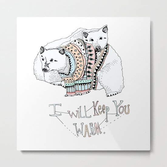 i will keep you warm Metal Print