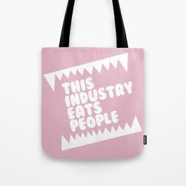 This Industry Eats People Tote Bag