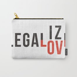legalize love Carry-All Pouch