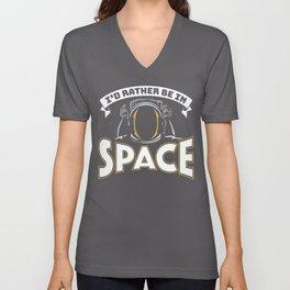I'd Rather be in Space Unisex V-Neck