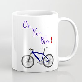 On Yer Bike Coffee Mug