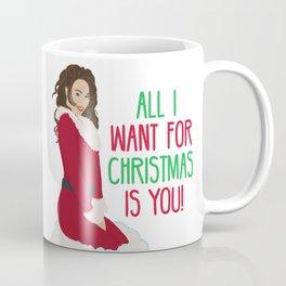 All I Want For Christmas Is You! Coffee Mug