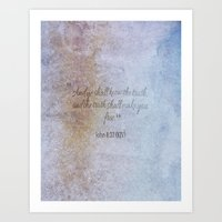 The truth will make you free 2 Art Print