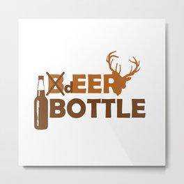 Deer Bottle not Beer Bottle Metal Print
