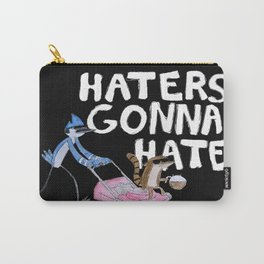 """""""Haters Gonna Hate"""" - The Regular Show  Carry-All Pouch"""