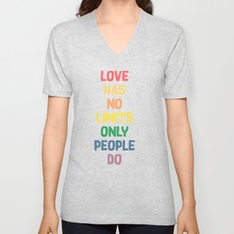 Love humor typography illustration - love has no limits only people do Unisex V-Neck