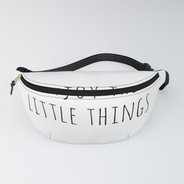 Enjoy the little things Fanny Pack