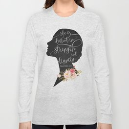 She is Clothed in Strength and Dignity Long Sleeve T-shirt