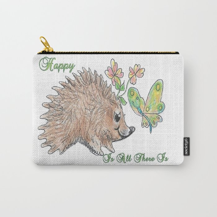 Happy Is All There Is! Carry-All Pouch