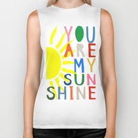 you are my sunshine Biker Tanks featuring You Are My Sunshine by Black Neon