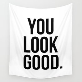 You look good Wall Tapestry