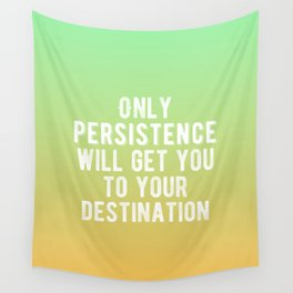 Inspirational - Be Persistent Wall Tapestry