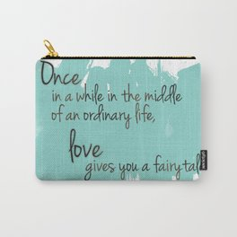 Love gives you a fairytale Carry-All Pouch