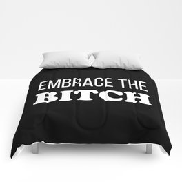 Embrace The Bi*ch - funny profanity black and white Comforters
