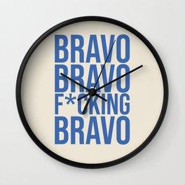 Bravo Bravo F*cking Bravo Wall Clock