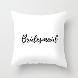 Bridesmaid Throw Pillow