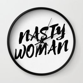 Nasty Woman II Wall Clock