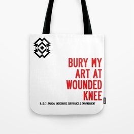 BURY MY ART AT WOUNDED KNEE: Blood & Guts in the Art School Industrial Complex Tote Bag