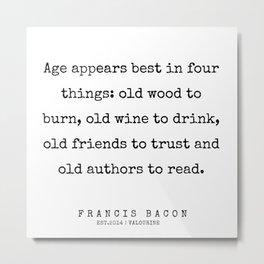 14  | Francis Bacon Quotes | 200205 Metal Print
