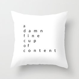 a damn fine cup of content Throw Pillow