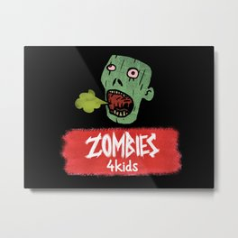 Zombies4Kids 002 Metal Print
