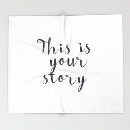 This is your story Throw Blanket