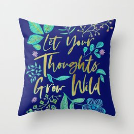 Let Your Thoughts Grow Wild Throw Pillow