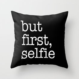But first, selfie Throw Pillow