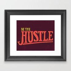 Be The Hustle Framed Art Print