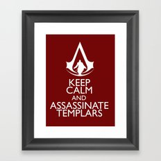 Keep calm and assassinate Templars Framed Art Print