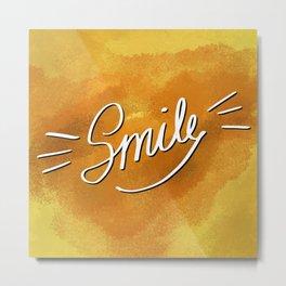 Stylish Smile Quote Sunshine Metal Print