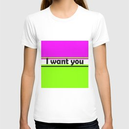 I want you 2 T-shirt