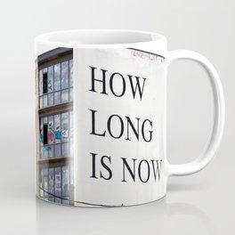 HOW LONG IS NOW - EAST BERLIN Coffee Mug