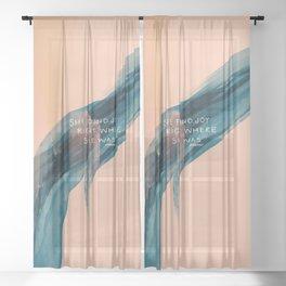 She Found Joy Right Where She Was. Sheer Curtain